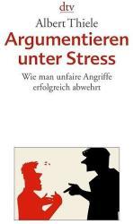 Argumentieren unter Stress (ISBN: 9783423348270)