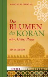 Die Blumen des Koran oder: Gottes Poesie (ISBN: 9783451313356)