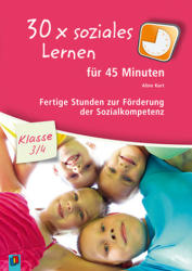 30x soziales Lernen fr 45 Minuten Klasse 3/4 (ISBN: 9783834627216)