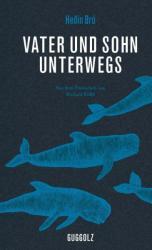 Vater und Sohn unterwegs - Hedin Brú, Richard Kölbl (ISBN: 9783945370032)