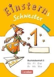 Einsterns Schwester - Erstlesen 1. Jahrgangsstufe. Buchstabenheft 3. Bayern 2014 (ISBN: 9783060839919)