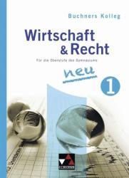 Buchners Kolleg Wirtschaft & Recht 1. Neuausgabe (ISBN: 9783766172150)