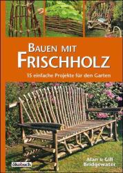 Bauen mit Frischholz (ISBN: 9783936896817)