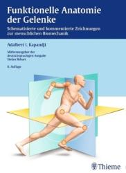 Funktionelle Anatomie der Gelenke - Adalbert I. Kapandji, Stefan Rehart (ISBN: 9783131422163)
