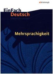 Mehrsprachigkeit. Einfach Deutsch Unterrichtsmodelle (ISBN: 9783140226349)