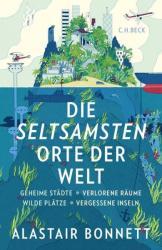 Die seltsamsten Orte der Welt - Alastair Bonnett, Andreas Wirthensohn (ISBN: 9783406674921)