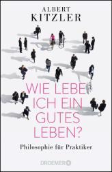 Wie lebe ich ein gutes Leben? (ISBN: 9783426300923)