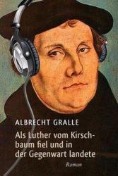 Als Luther vom Kirschbaum fiel und in der Gegenwart landete (ISBN: 9783865067814)