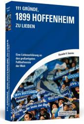 111 Grnde, 1899 Hoffenheim zu lieben (ISBN: 9783862655076)