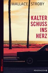 Kalter Schuss ins Herz (ISBN: 9783865324870)