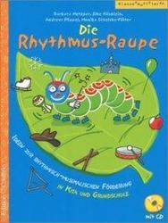 Die Rhythmus-Raupe - Barbara Metzger, Elke Häublein, Monika Schelske-Flöter, Andreas Pöppel (ISBN: 9783905847987)