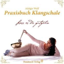 Praxisbuch Klangschale - Lass es dir gutgeht . . . (ISBN: 9783933825971)