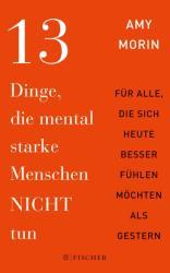 13 Dinge, die mental starke Menschen NICHT tun (ISBN: 9783596032143)