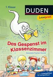 Das Gespenst im Klassenzimmer - Alexandra Fischer-Hunold, Markus Grolik (ISBN: 9783737332316)
