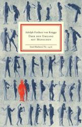 Über den Umgang mit Menschen - Adolph Freiherr von Knigge, Irmela Schautz (ISBN: 9783458194163)