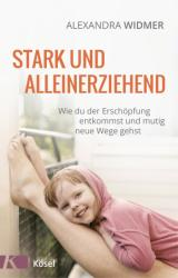 Stark und alleinerziehend (ISBN: 9783466310609)