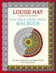 Das Heile-Deine-Seele Malbuch (ISBN: 9783957360656)