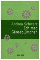 Ich mag Gnseblmchen (ISBN: 9783451311222)