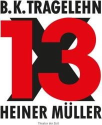 B. K. Tragelehn - 13 x Heiner Mller (ISBN: 9783957490674)