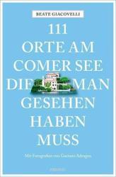 111 Orte am Comer See, die man gesehen haben muss (ISBN: 9783954518333)