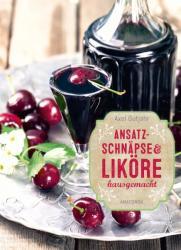 Ansatzschnpse & Likre hausgemacht (ISBN: 9783730603147)