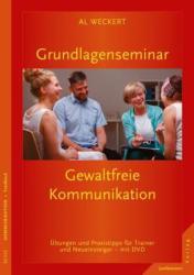 Grundlagenseminar Gewaltfreie Kommunikation, m. DVD - Al Weckert, Andrea Mergel, Verena Hutschenreuter (ISBN: 9783955715014)