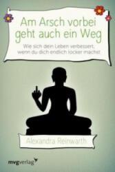 Am Arsch vorbei geht auch ein Weg (ISBN: 9783868826661)