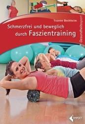 Schmerzfrei und beweglich durch Faszientraining (ISBN: 9783785319307)