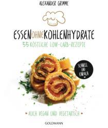 Essen ohne Kohlenhydrate (ISBN: 9783442176601)