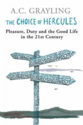 Choice Of Hercules - A. C. Grayling (2008)