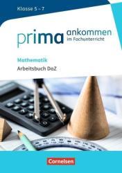 Prima ankommen Mathematik: Klasse 5-7 - Arbeitsbuch DAZ mit Lsungen (ISBN: 9783060001026)