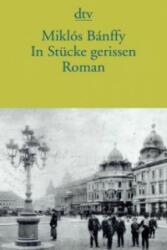In Stücke gerissen - Miklós Bánffy, Andreas Oplatka (ISBN: 9783423145411)