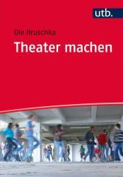 Theater machen (ISBN: 9783825246358)