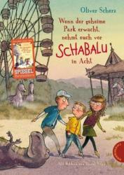 Wenn der geheime Park erwacht, nehmt euch vor Schabalu in Acht (ISBN: 9783522184458)