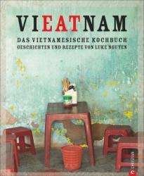 Vieatnam - Das vietnamesische Kochbuch (ISBN: 9783959610155)