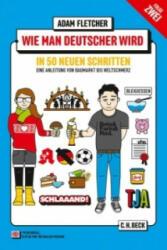 Wie man Deutscher wird - Folge 2: in 50 neuen Schritten / How to be German - Part 2: in 50 new steps (ISBN: 9783406698699)