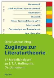 Zugnge zur Literaturtheorie. 17 Modellanalysen zu E. T. A. Hoffmanns Der Sandmann (ISBN: 9783150110829)