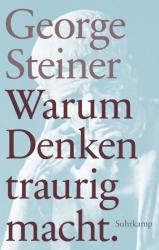 Warum Denken traurig macht (ISBN: 9783518467336)
