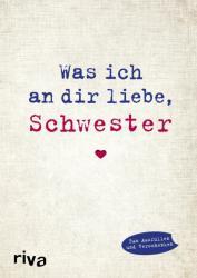 Was ich an dir liebe, Schwester (ISBN: 9783868839616)