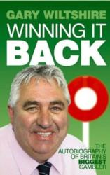 Winning it Back - The Autobiography of Britain's Biggest Gambler (2012)
