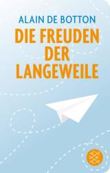Die Freuden der Langeweile (ISBN: 9783596521357)