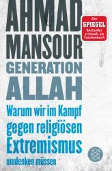Generation Allah. Warum wir im Kampf gegen religisen Extremismus umdenken mssen (ISBN: 9783596034451)