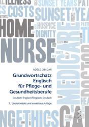 Grundwortschatz Englisch fr Pflege- und Gesundheitsberufe (ISBN: 9783708914886)