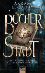 Die Bibliothek der flsternden Schatten Band 1 - Bcherstadt (ISBN: 9783404208838)
