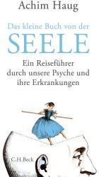 Das kleine Buch von der Seele (ISBN: 9783406703928)