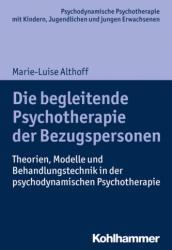 Die begleitende Psychotherapie der Bezugspersonen (ISBN: 9783170301610)