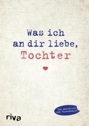 Was ich an dir liebe, Tochter (ISBN: 9783742300935)