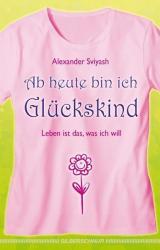 Ab heute bin ich Glckskind (2012)