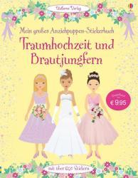 Mein groes Anziehpuppen-Stickerbuch: Traumhochzeit und Brautjungfern (ISBN: 9781782325901)