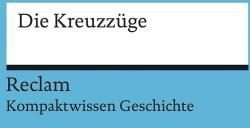 Kompaktwissen Geschichte. Die Kreuzzge (ISBN: 9783150170922)